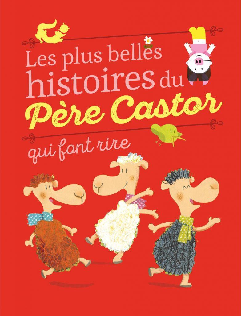 les plus belles histoires pour rire Pere Castor
