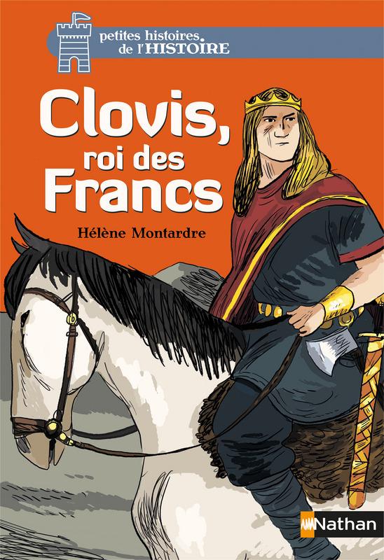Clovis, roi des Francs Lesenfantsalapage