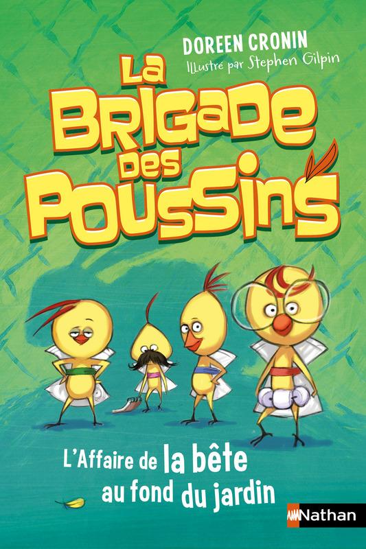 La Brigade des Poussins L'affaire de la bête au fond du jardin