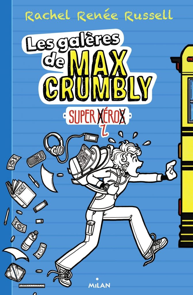 Les galères de Max Crumbly T.1 Super zhéros