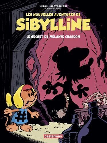 Les nouvelles aventures de Sibylline, Tome 1 Le secret de Mélanie Chardon