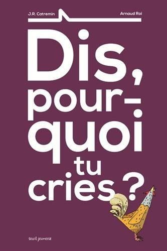 Dis pourquoi tu cries