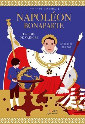 Napoléon Bonaparte - La soif de vaincre