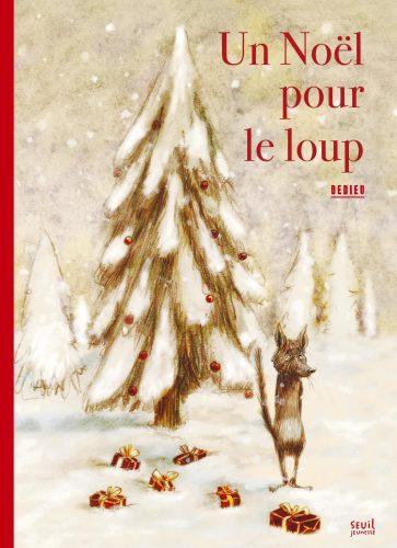 Un Noël pour le loup Thierry Dedieu