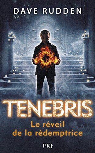Tenebris, les chevaliers de la Contre-Ombre T.2 Le réveil de la Rédemptrice
