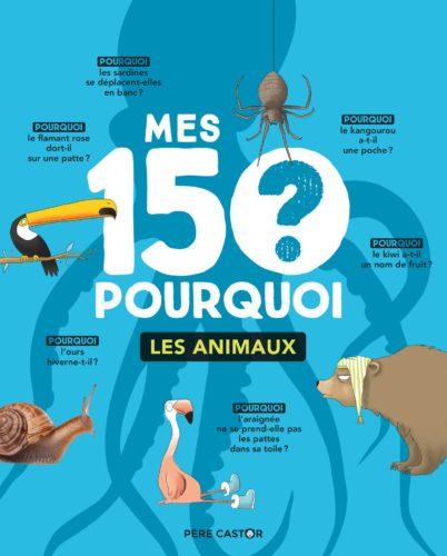 Mes 150 pourquoi - Les animaux
