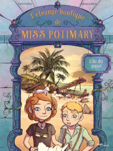 L'étrange boutique de Miss Potimary-L'ile du passe