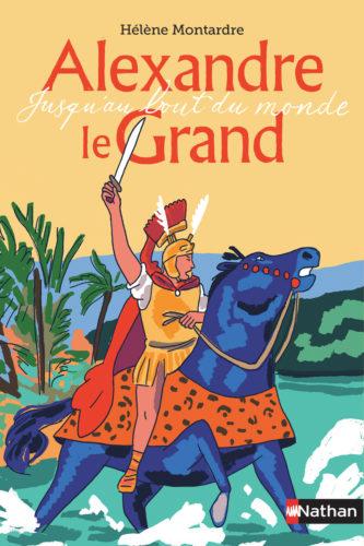 Alexandre le Grand - Jusqu'au bout du monde