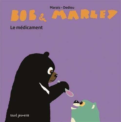 Bob & Marley - Le Médicament