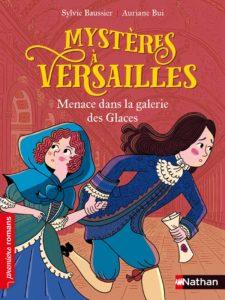 Mystères à Versailles - Menace dans la Galerie des glaces