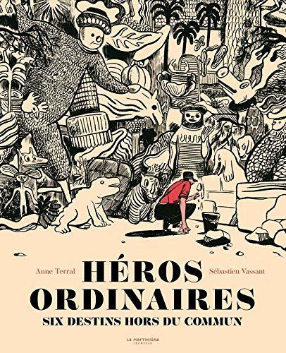 Héros ordinaires - Six destins hors du commun