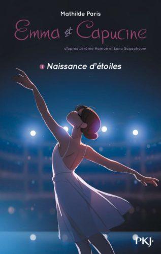 Emma et Capucine - tome 01 Naissance d'étoiles