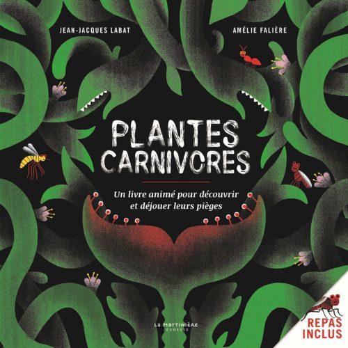 Plantes carnivores !. Un livre animé pour découvrir et déjouer leurs pièges
